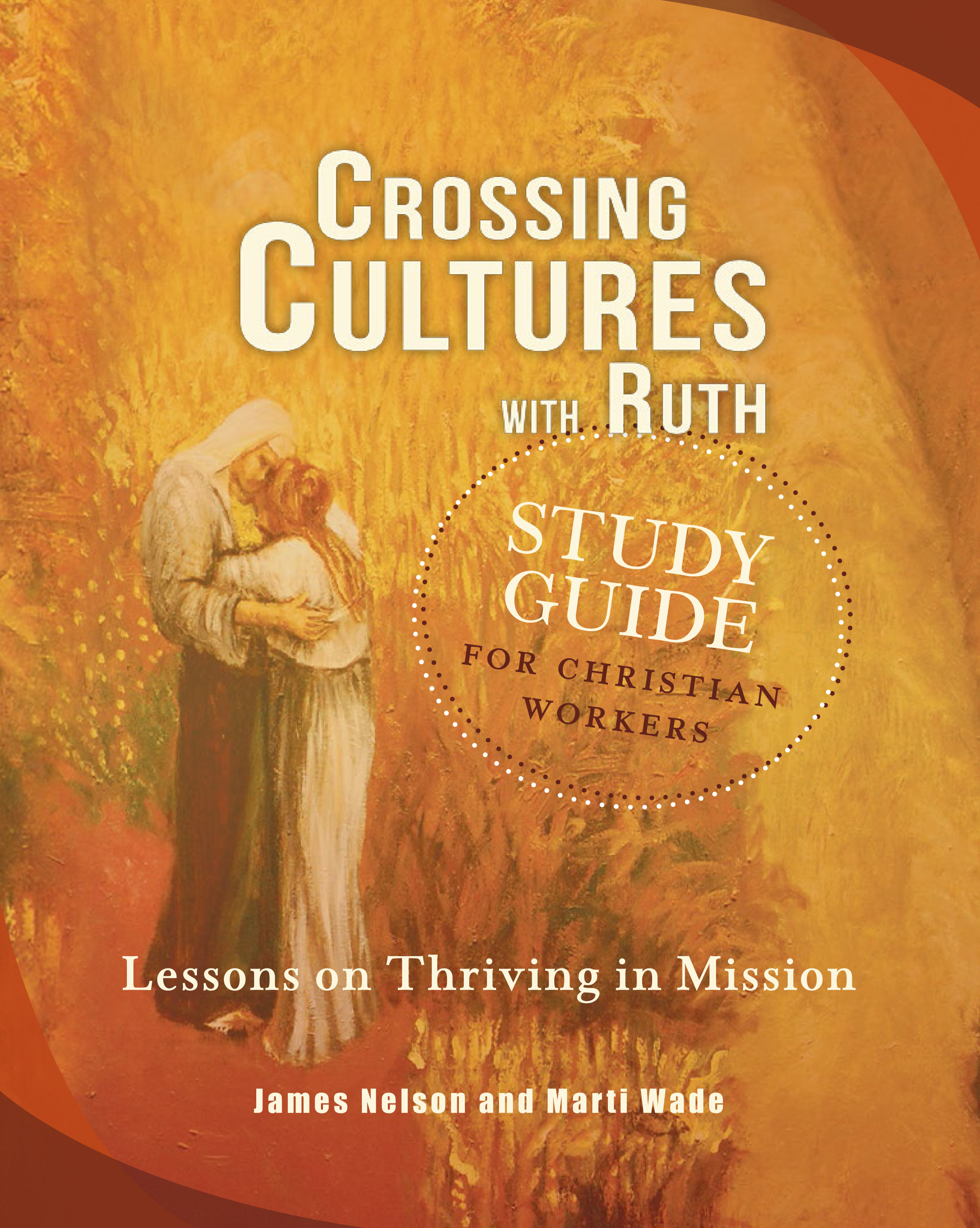 Crossing Cultures with Ruth STUDY GUIDE for Christian Workers